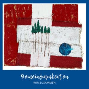 Gemeinsamkeiten - zusammen - Österreich - Schweiz - Pam Lauren Art